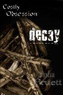 Costly Obsession: Decay Pdf/ePub eBook