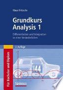 Grundkurs Analysis 1  : Differentiation und Integration in einer Veränderlichen