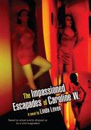 The Impassioned Escapades of Caroline W.