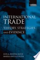 International Trade  : Theory, Strategies, and Evidence