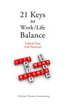 21 Keys to Work Life Balance