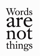 Words are not things