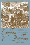 The Golden Builders: Alchemists, Rosicrucians, First Freemasons