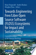Towards Engineering Free Libre Open Source Software Floss Ecosystems For Impact And Sustainability Book PDF
