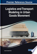 Logistics and Transport Modeling in Urban Goods Movement Book