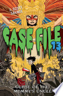 Case File 13  4  Curse of the Mummy s Uncle Book PDF