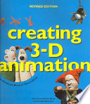 Creating 3-D animation  : the Aardman book of filmmaking