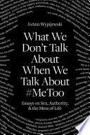 What We Don t Talk about When We Talk About  MeToo