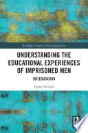 Understanding the Educational Experiences of Imprisoned Men