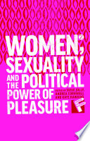 Women Sexuality And The Political Power Of Pleasure