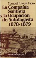 La Compania Salitrera y la Ocupacion de Antofagasta 1878-1879
