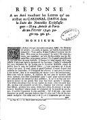 Reponse a un ami touchant les Lettres qu' on atribue au Cardinal Davia dans la Suite des Nouvelles Ecclesiastiques. N. 29. Article de Paris du 20. fevrier 1740. pages 29. 30. 31