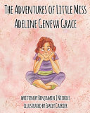The Adventures of Little Miss Adeline Geneva Grace