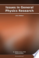 Issues in General Physics Research  2011 Edition