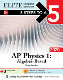5 Steps to a 5  AP Physics 1  Algebra Based 2020 Elite Student Edition