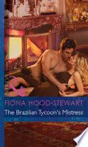 The Brazilian Tycoon s Mistress  Mills   Boon Modern   Latin Lovers  Book 21