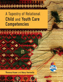 A Tapestry of Relational Child and Youth Care Competencies