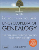 Who Do You Think You Are? - Encyclopedia of Genealogy