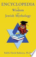 Encyclopedia of Wisdom and Jewish Mythology Book