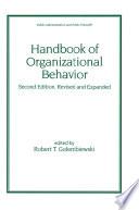 """Handbook of Organizational Behavior, Revised and Expanded"" by Robert T. Golembiewski"