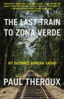 The Last Train to Zona Verde Book