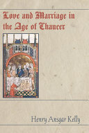 Love and Marriage in the Age of Chaucer