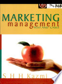 """Marketing Management: Text and Cases"" by S.H.H. Kazmi"