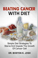 Beating Cancer with Diet