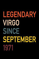 Legendary Virgo Since September 1971