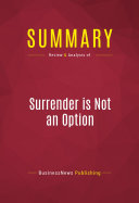 Summary  Surrender is Not an Option