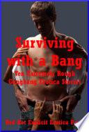 Surviving with a Bang
