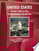 Israel Lobby in the United States Handbook Volume 1 Strategic Information  Organization  Regulations  Contacts