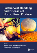 Postharvest Handling and Diseases of Horticultural Produces