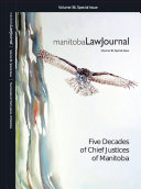 Manitoba Law Journal  Five Decades of Chief Justices of Manitoba 2012 Volume 36 Special Issue