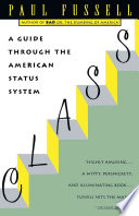 """Class: A Guide Through the American Status System"" by Paul Fussell"