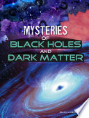 Mysteries of Black Holes and Dark Matter Book
