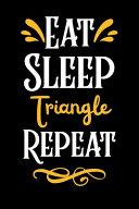 Eat Sleep Triangle Repeat