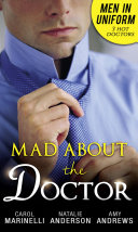 Men In Uniform: Mad About The Doctor: Her Little Secret / First Time Lucky? / How To Mend A Broken Heart
