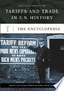 Encyclopedia Of Tariffs And Trade In U S History The Encyclopedia