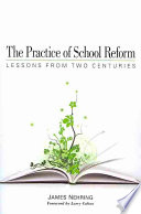 The Practice of School Reform  : Lessons from Two Centuries