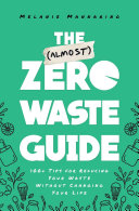 The  Almost  Zero Waste Guide