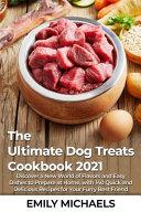The Ultimate Dog Treats Cookbook 2021