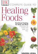 The Complete Guide to Healing Foods