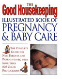 The Good Housekeeping Illustrated Book of Pregnancy and Baby Care Book PDF