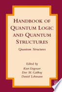 Handbook of Quantum Logic and Quantum Structures Book