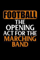 Pdf Football the Opening ACT for the Marching Band: 5x5 Graph Notebook in Black and Gold School Colors for Middle School, High School, College and Univers