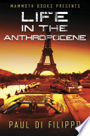 Mammoth Books presents Life in the Anthropocene