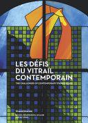 Les défis du vitrail contemporain. Ediz. francese e inglese