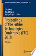 """Proceedings of the Future Technologies Conference (FTC) 2018: Volume 2"" by Kohei Arai, Rahul Bhatia, Supriya Kapoor"