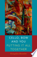 Cello  Bow and You  Putting it All Together